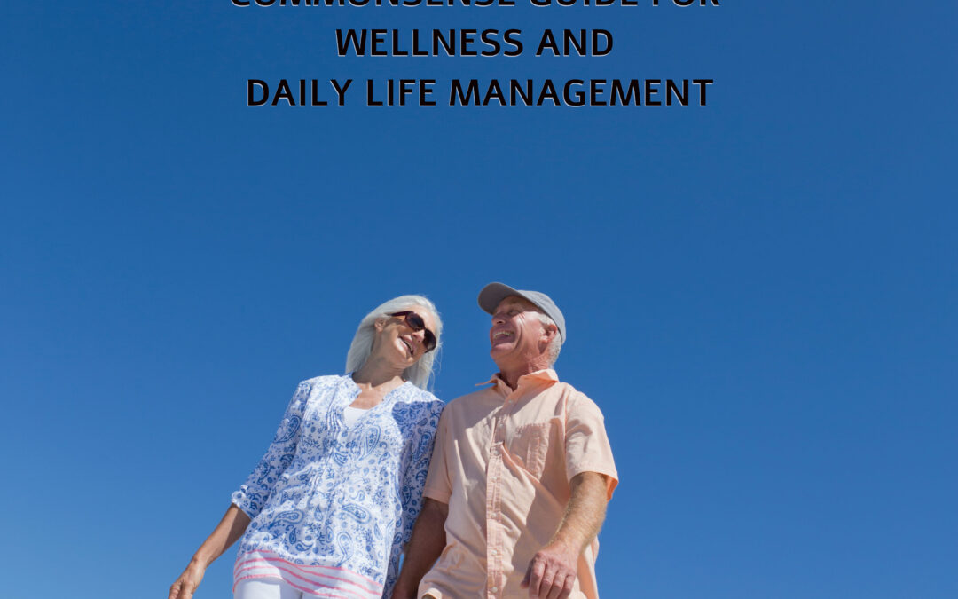 GUIDANCE FOR INDEPENDENT SENIORS: COMMON SENSE GUIDE FOR WELLNESS AND DAILY LIFE MANAGEMENT Paperback by William M Teringo