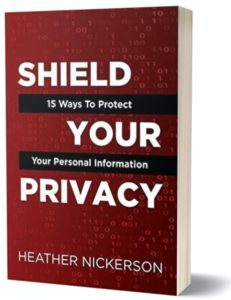 Shield Your Privacy (Hardcover) by Heather Nickerson